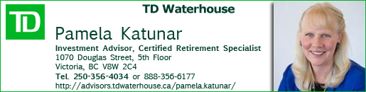 Pamela Katunar, Financial Advisor, Certified Retirement Specialist, TD Waterhouse, Tel (250) 356-4034